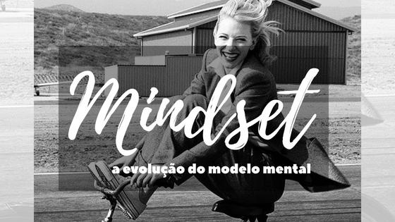 Mindset: A evolução do modelo mental